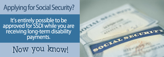 Applying for SSDI while receiving LTD benefits