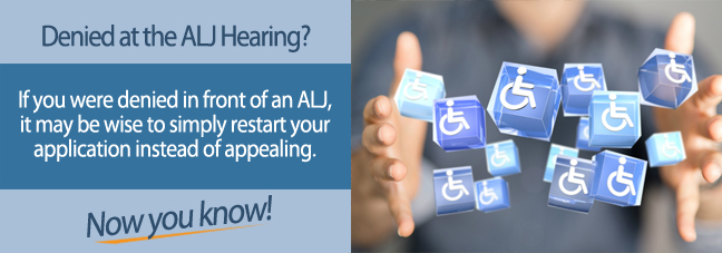 Denied at an ALJ hearing may require starting disability claim again.