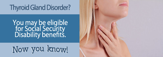 Social Security Benefits for Thyroid Gland Disorders