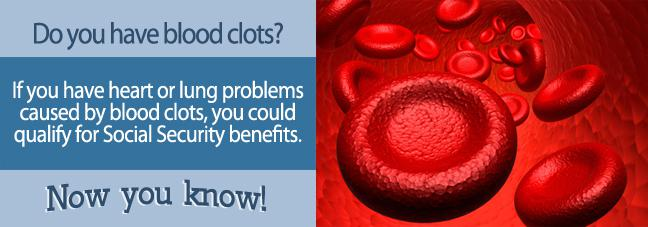 If you suffered from a blood clot, you may qualify for Social Security disability benefits.