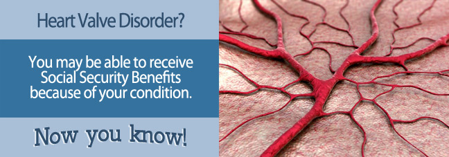 If you have a heart valve disorder, you may qualify for Social Security disability benefits.