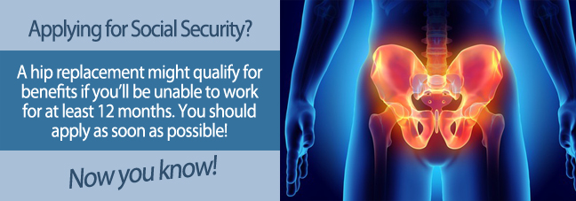 Social Security Benefits After a Hip Replacement
