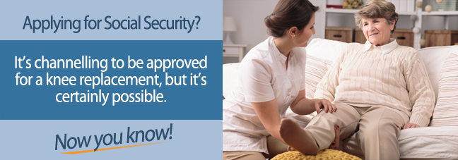 Check the SSA Blue Book to see if you qualify for Social Security disability benefits with a knee replacement.