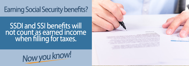 SSI and SSDI are not counted as income on taxes.