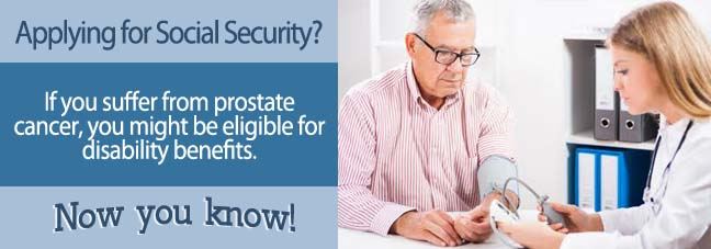 How to Apply for Benefits When You Have Prostate Cancer
